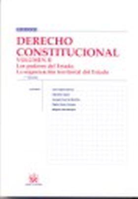 DERECHO CONSTITUCIONAL VOL. 2 PODERES DEL ESTADO, ORGANIZACION TERRITORIAL