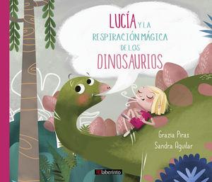 LUCIA Y LA RESPIRACION MAGICA DE LOS DINOSAURIOS