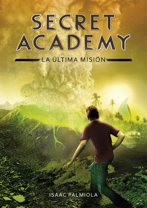 SECRET ACADEMY 5. LA ULTIMA MISION