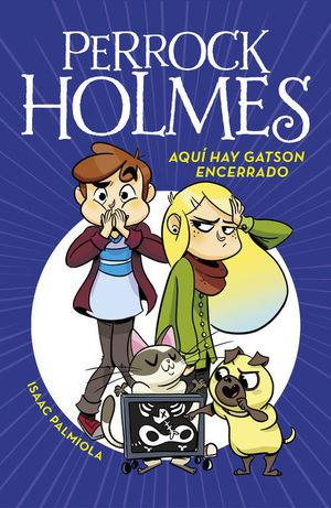 PERROCK HOLMES 5. AQUI HAY GATSON ENCERRADO