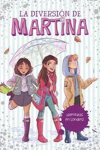 LA DIVERSION DE MARTINA 2. AVENTURAS EN LONDRES