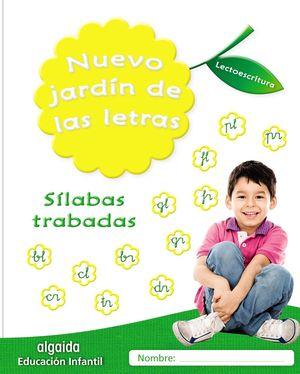 NUEVO JARDÍN DE LAS LETRAS. SÍLABAS TRABADAS