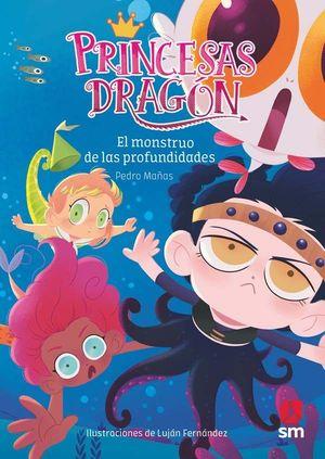 PRINCESAS DRAGON 6. EL MONSTRUO DE LAS PROFUNDIDADES