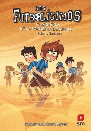 LOS FUTBOLISIMOS 14. EL MISTERIO DE LA TORMENTA DE ARENA