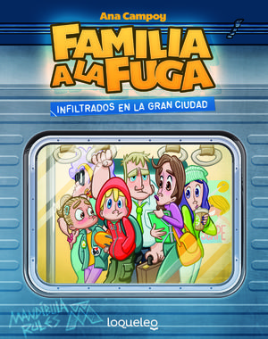 FAMILIA A LA FUGA 2. INFILTRADOS EN LA GRAN CIUDAD