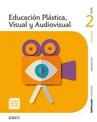2ESO. EDUCACION PLASTICA ANDALUCIA SABER HACER CONTIGO  ED21 SANTILLANA