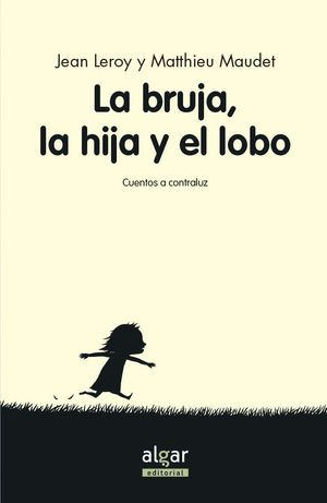LA BRUJA, SU HIJA Y EL LOBO