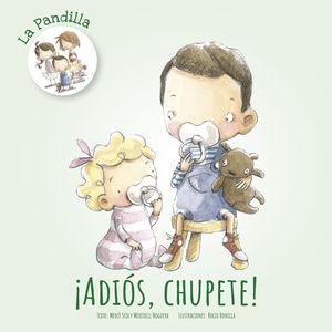 LA PANDILLA. ADIOS CHUPETE