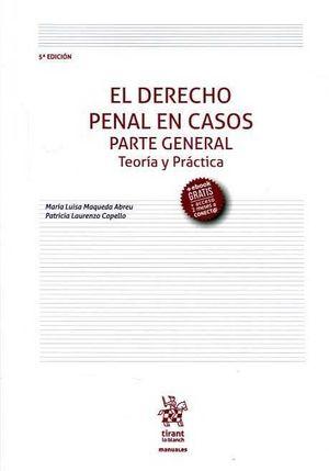 EL DERECHO PENAL EN CASOS . PARTE GENERAL TEORÍA Y PRÁCTICA 5ª EDICIÓN