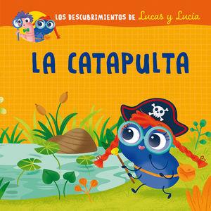 LOS DESCUBRIMIENTOS DE LUCAS Y LUCÍA - LA CATAPULTA