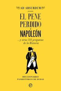 EL PENE PERDIDO DE NAPOLEON Y OTRAS 333 PREGUNTAS DE LA HISTORIA