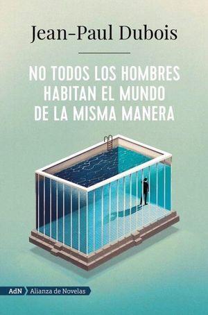 NO TODOS LOS HOMBRES HABITAN EL MUNDO DE LA MISMA