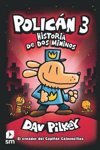 POLICAN 3. HISTORIA DE DOS MININOS