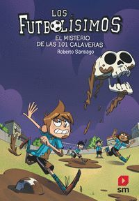 FUTBOLISIMOS 15. EL MISTERIO DE LAS 101 CALAVERAS