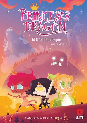 PRINCESAS DRAGON 10. EL FIN DE LA MAGIA