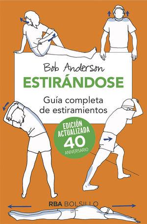 ESTIRANDOSE. GUIA COMPLETA DE ESTIRAMIENTOS. EDICION ACTUALIZADA 40 ANIVERSARIO