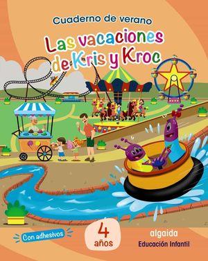 CUADERNO DE VACACIONES LA VACACIONES DE KRIS Y KROC 4 AÑOS ALGAIDA