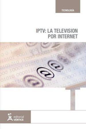 IPTV, LA TELEVISION POR INTERNET
