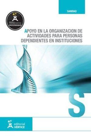 APOYO EN LA ORGANIZACION DE ACTIVIDADES PARA PERSONAS DEPENDIENTES EN INSTITUCIONES