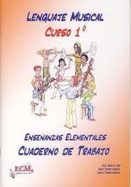 CUADERNO DE TRABAJO LENGUAJE MUSICAL 1 ENSEÑANZAS ELEMENTALES RCM