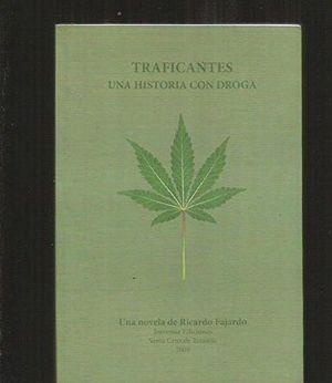 TRAFICANTES UNA HISTORIA CON DROGA