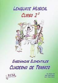 CUADERNO DE TRABAJO LENGUAJE MUSICAL 2 ENSEÑANZAS ELEMENTALES RCM