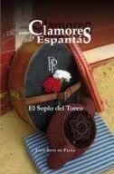 ENTRE CLAMORES Y ESPANTAS EL SOPLO DEL TORERO