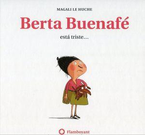 BERTA BUENAFE ESTA TRISTE