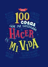 100 COSAS ME GUSTARIA HACER EN MI VIDA