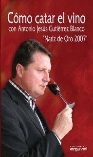 COMO CATAR EL VINO NARIZ DE ORO 2007