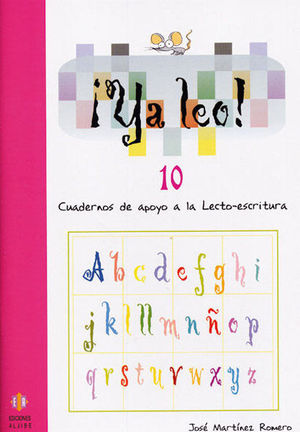 YA LEO 10. CUADERNOS DE APOYO A LA LECTOESCRITURA
