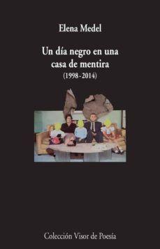 UN DIA NEGRO EN UNA CASA DE MENTIRA 1998 2014