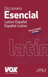 DICCIONARIO ESENCIAL LATINO. LATINO-ESPAÑOL / ESPAÑOL-LATINO