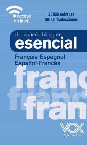 DICCIONARIO ESENCIAL FRANÇAIS - ESPAGNOL / ESPAÑOL - FRANCES