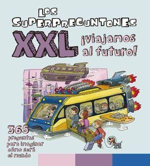 LOS SUPERPREGUNTONES XXL VIAJAMOS AL FUTURO