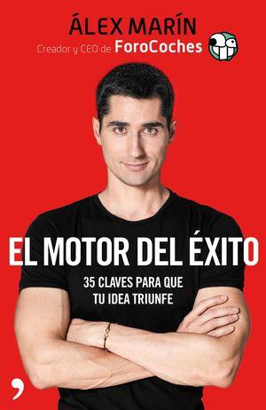 EL MOTOR DEL EXITO: 35 CLAVES PARA TU IDEA TRIUNFE