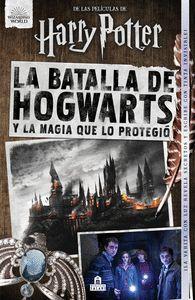 HARRY POTTER LA BATALLA DE HOGWARTS Y LA MAGIA QUE LO PROTEGIO