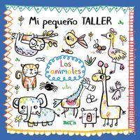 MI PEQUEÑO TALLER LOS ANIMALES