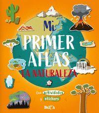 MI PRIMER ATLAS LA NATURALEZA